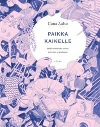 Ilana Aalto: Paikka kaikelle | Lukujonossa