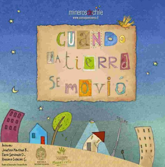 Descarga gratuitamente Cuando la tierra se movió, historia creada por el consejo minero de Chile durante los temblores que azotaron al país el año pasado