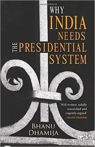 Why India Needs the Presidential System