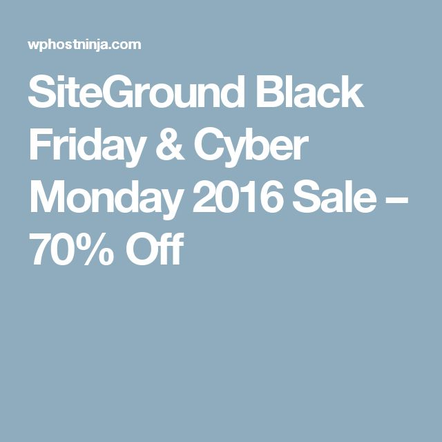 SiteGround Black Friday & Cyber Monday 2016 Sale – 70% Off