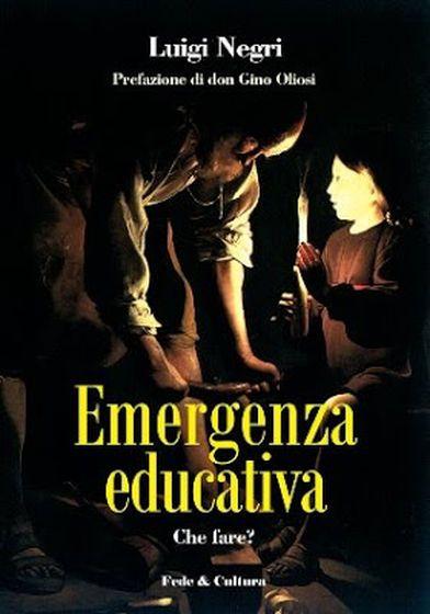 La libreria dell'Uomo Vivo - Emergenza educativa - Luigi Negri