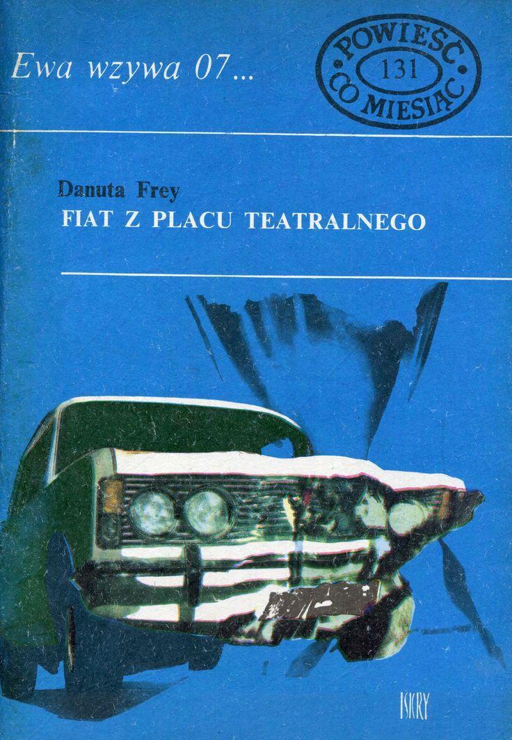 """""""Fiat z placu teatralnego"""" Danuta Frey Cover by Joanna Świerczyńska Book series Ewa wzywa 07 Published by Wydawnictwo Iskry 1985"""