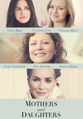 Mothers and Daughters (2016) With an all-star cast of Susan Sarandon, Sharon Stone, Courtney Cox, Christina Ricci, and Selma Blair! Photographer Rigby Gray captures uplifting stories of motherhood, inspiring a decision even she wouldn't expect. #movie #streaming #mothersday