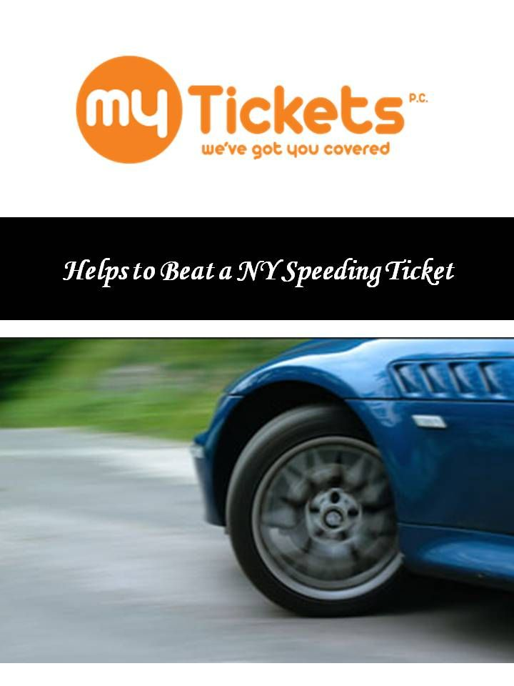 Helps To Beat A Ny Speeding Ticket Speeding Tickets Motor Car Ticket