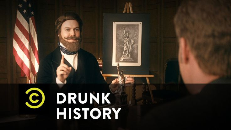 Drunk History - Frederic Bartholdi and the Statue of Liberty