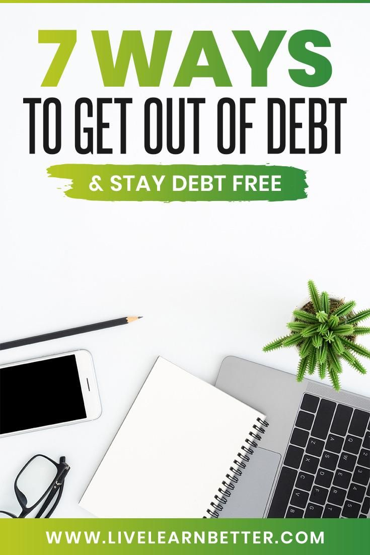 7 Effective Ways To Get Out of Debt