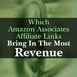 A Study Into Which Amazon Associates Affiliate Links Bring In The Most Revenue
