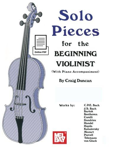 Solo Pieces for the Beginning Violinist:   Teacher and recording artist Craig Duncan has penned yet another excellent solo collection for the violin student. These solos are well within the capabilities of the beginning violin student playing in first position. The compositions feature works by Bartok, Purcell, Haydn, von Gluck, Handel, Telemann, Corelli, Kabalevsky, Beethoven, Mozart, C.P.E. Bach, J.S. Bach, and Dandrieu. Keyboard accompaniment is included. These pieces are excellent ...
