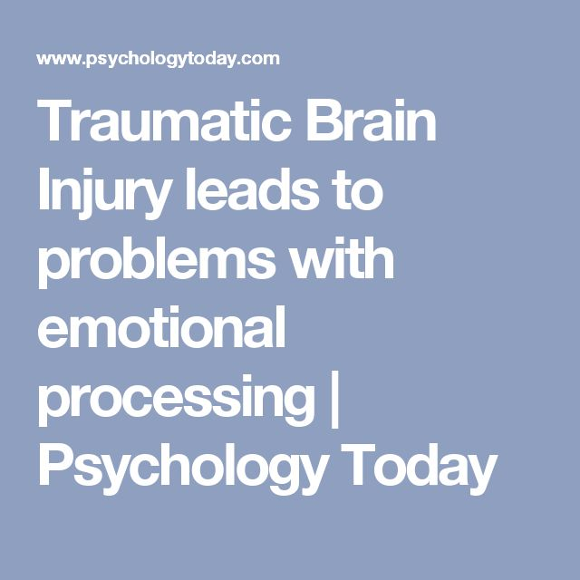 Traumatic Brain Injury leads to problems with emotional processing | Psychology Today
