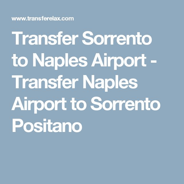 Transfer Sorrento to Naples Airport - Transfer Naples Airport to Sorrento Positano