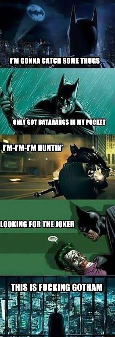 Hahaha Batman sung to Thrift Shop.