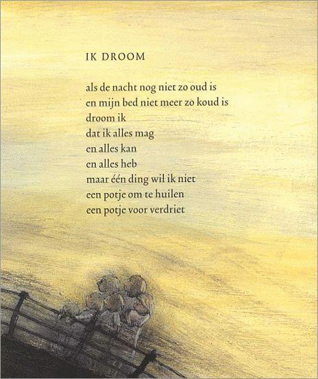 """""""Ik droom"""" gedicht uit: Jij bent de liefste van: hans & monique hagen tekeningen: Marit Törnqvist"""