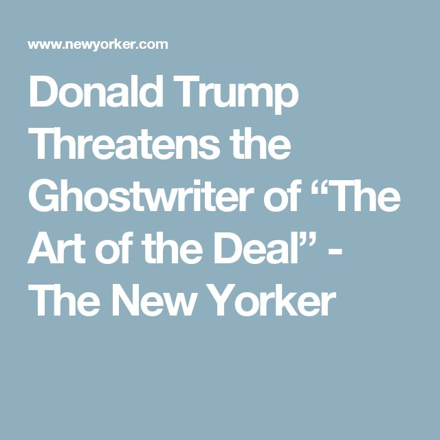 "Donald Trump Threatens the Ghostwriter of ""The Art of the Deal"" - The New Yorker"