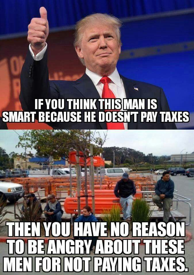They DO pay taxes; the bottom people do, not that fucker at the top. If you have no idea what I'm talking about, then you're obviously in need of an education...