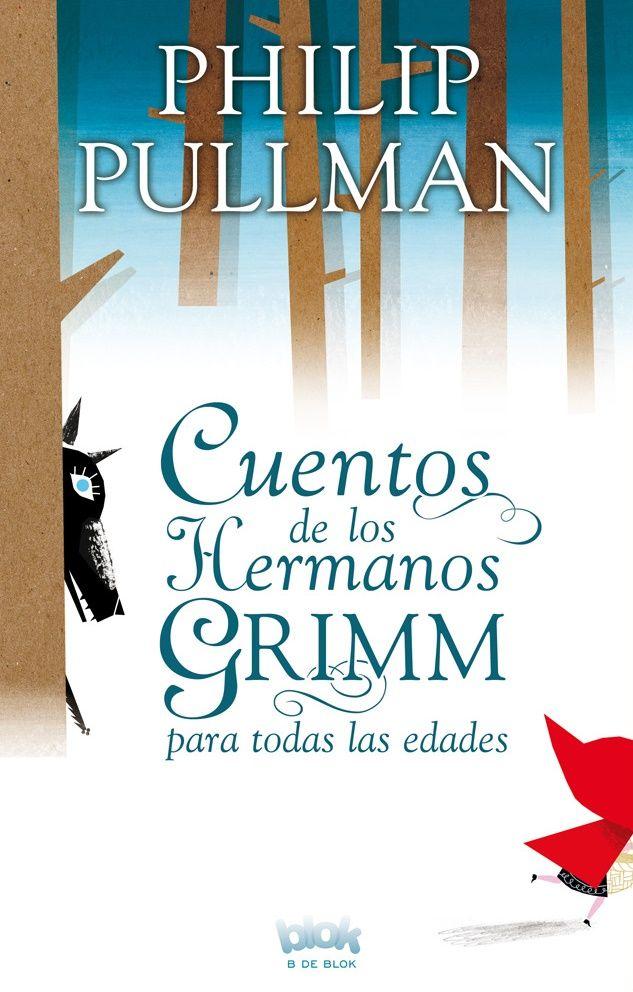 """""""Cuentos de los hermanos Grimm para todas las edades"""" - Philip Pullman (Ediciones B)"""
