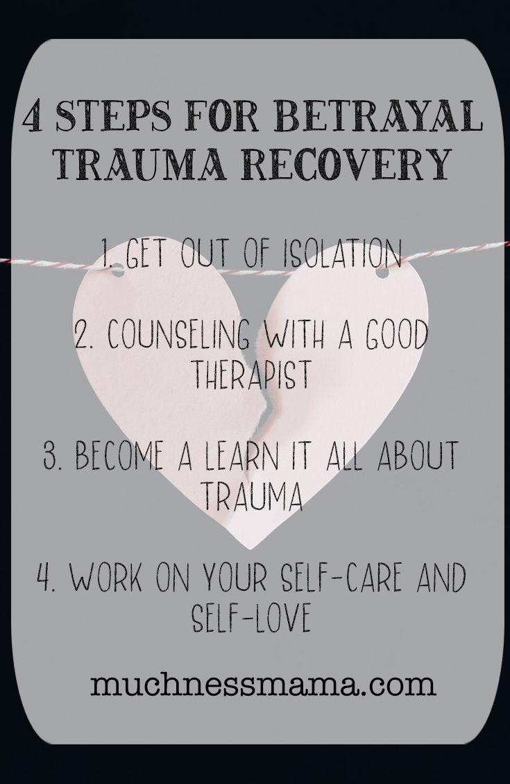 4 Steps for Betrayal Trauma Recovery | muchnessmama com