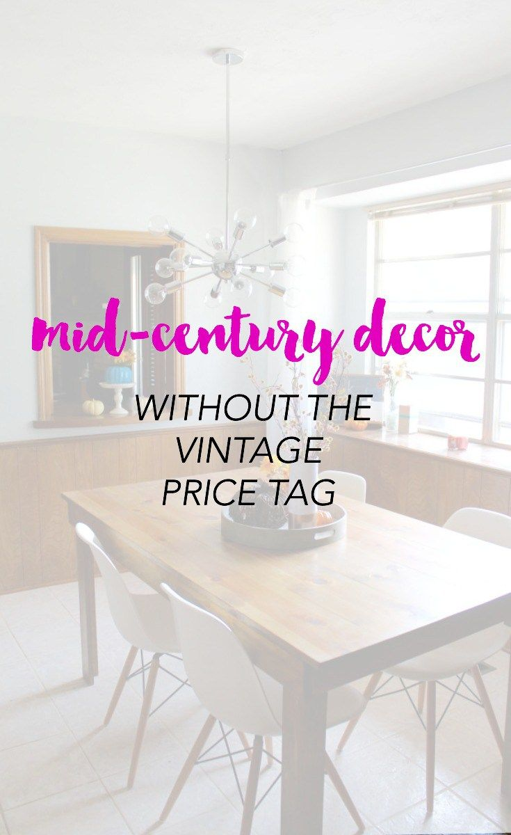 Mid Century Modern Decor Without The Vintage Price Tag