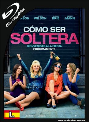 Cómo ser Soltera 2016 BRrip Latino ~ Movie Coleccion