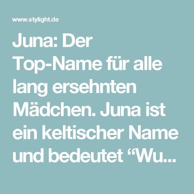 """Juna: Der Top-Name für alle lang ersehnten Mädchen. Juna ist ein keltischer Name und bedeutet """"Wunsch"""""""