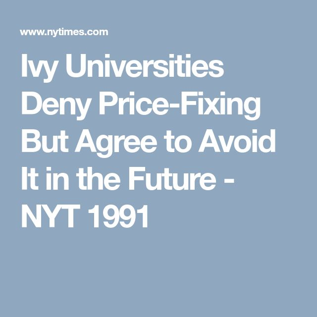 Ivy Universities Deny Price-Fixing But Agree to Avoid It in the Future - NYT 1991