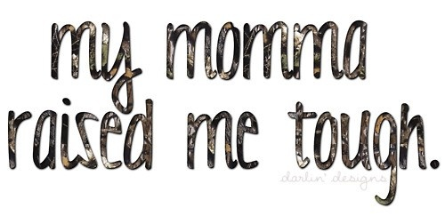 yeah she did :)<3: Mommy Rai, Tough Girls, Momma Rai, Mothers Daughters, Country Girls, Country Thang, Tough Mom Quotes, Country Life, Daily Life