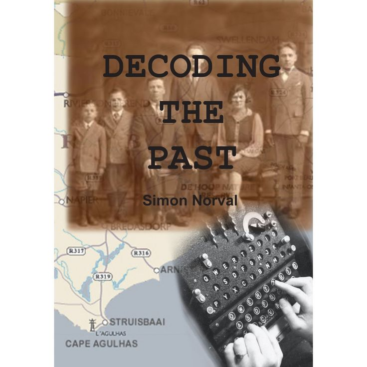 Decoding the Past. A novel by Simon Norval