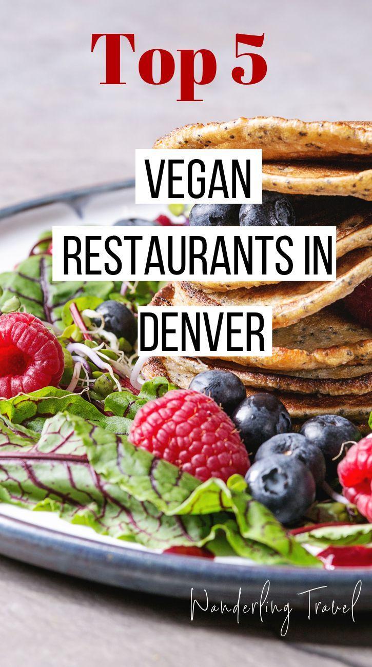 Best Vegan Friendly Restaurants In Denver In 2020 Vegan Friendly Restaurants Vegan Restaurants Vegan Comfort Food