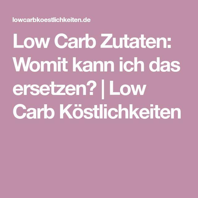 Low Carb Zutaten: Womit kann ich das ersetzen? | Low Carb Köstlichkeiten