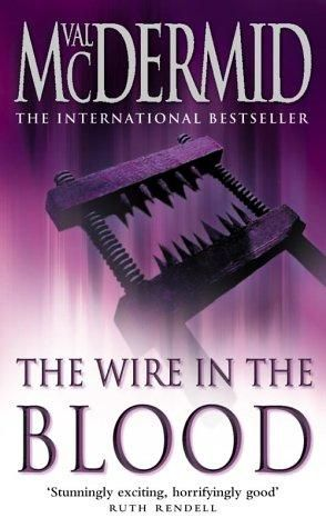 Val McDermid - The Wire in the Blood