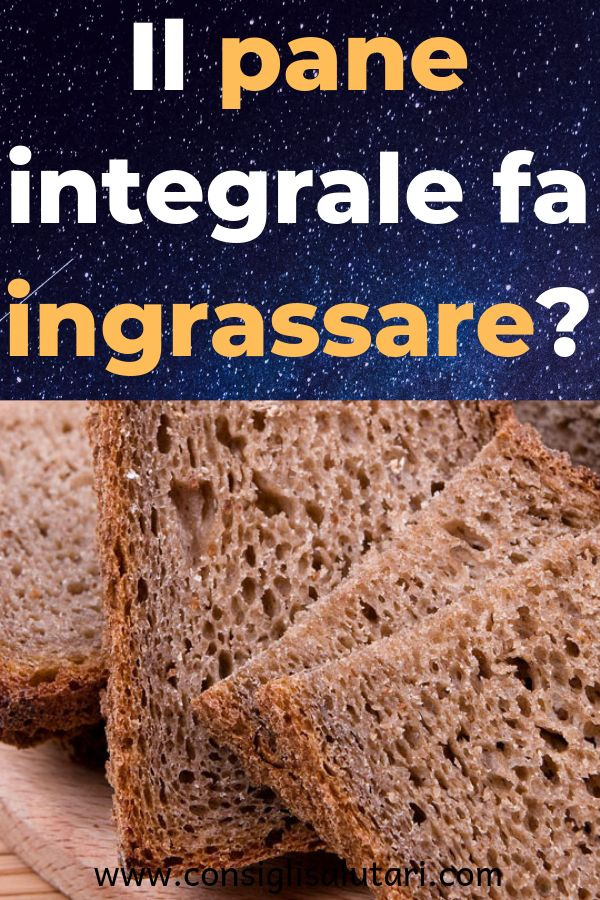 Il pane integrale fa ingrassare? #benessere #beauty #health #dieta #nutrizione