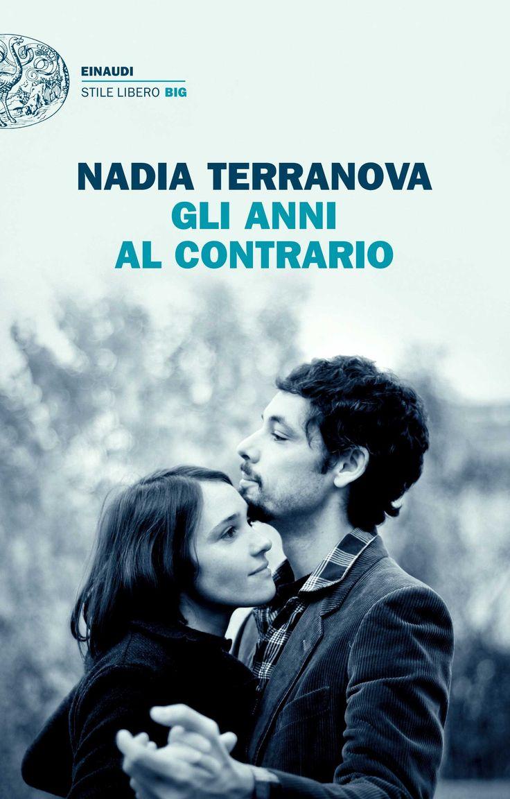 GLI ANNI AL CONTRARIO, Nadia Terranova   13 gennaio   Einaudi, 150pp.