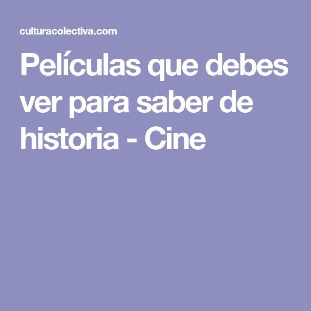 Películas que debes ver para saber de historia - Cine
