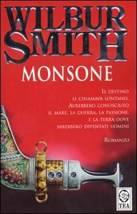 Wilbur Smith - Monsone (TEA 11,80 €)