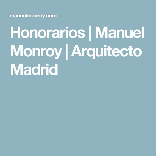 Honorarios | Manuel Monroy | Arquitecto Madrid