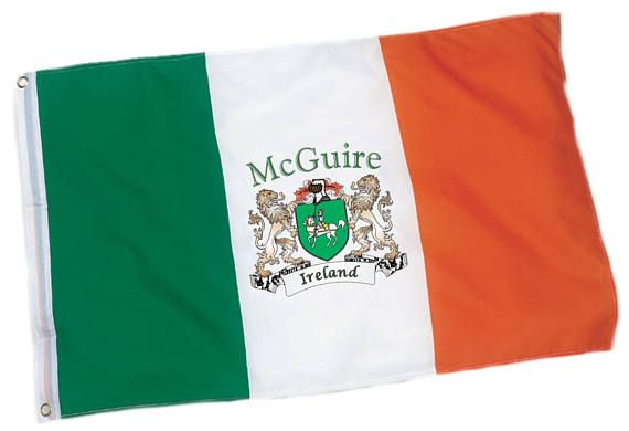 McGuire Irish Coat of Arms Ireland Flag - 3x5 foot. Flying the Irish national banner makes a statement about your familys heritage. Display your genuine Irish coat of arms, permanently imprinted in full color, on the proud flag of Ireland. • Authentic McGuire Irish Family Coat of Arms.