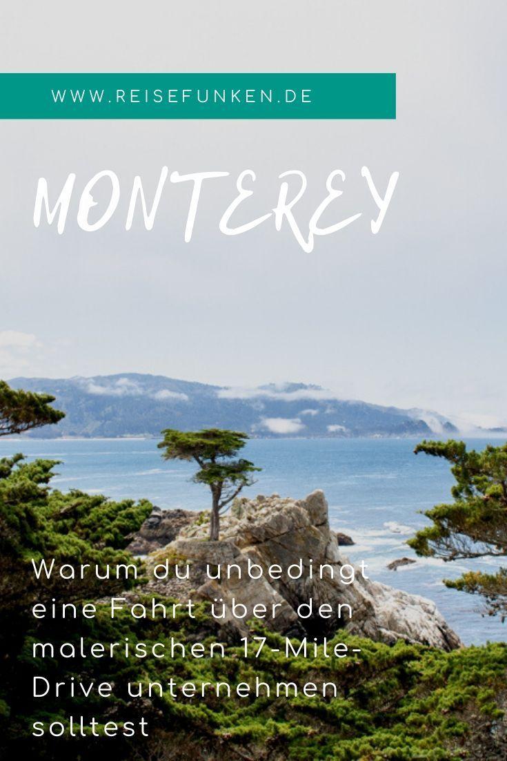Monterey Fahrt Uber Den 17 Mile Drive Und Mehr Sehenswurdigkeiten In 2020 Usa Reise Monterey Reiseziele