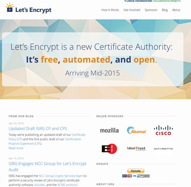 Let's Encrypt is a new Certificate Authority:  It's free, automated, and open.  Arriving Mid-2015