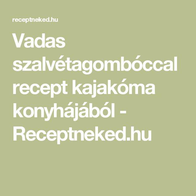 Vadas szalvétagombóccal recept kajakóma konyhájából - Receptneked.hu