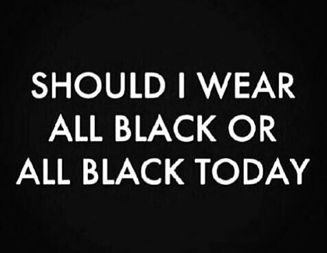 Should I Wear All Black Or Today