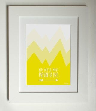 Lottie Coco - Kid You'll Move Mountains - yellow - inspirational quote Dr Suess - childrens, kids room and nursery print