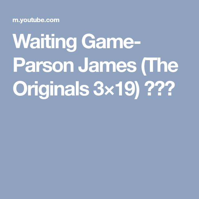 Waiting Game- Parson James  (The Originals 3×19) 🌾🌠☁