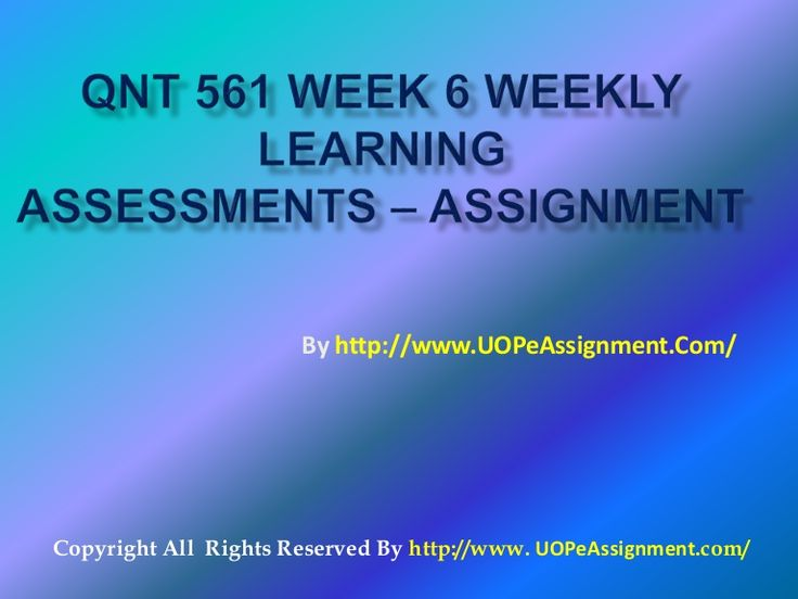QNT 561 Week 6 Weekly Learning Assessments – Learning has never been so simple before. Achieve the highest grades in class with our learned professors available 24x7.
