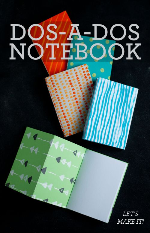 DIY: How to Make a Dos-A-Dos (or Back-to-Back) Notebook. Easy - even for school age kids.