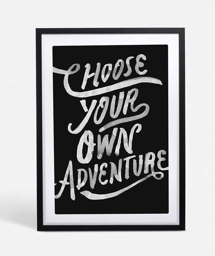 Get out there and do it your way! Be inspired every day with this spectacular and uplifting typographic print. | huntingforgeorge.com