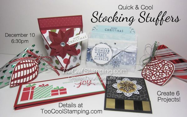 Stamper Sampler Class: Quick & Cool Stocking Stuffers Thursday, December 10 at 6:30pm or Class-To-Go Kit Available! Create 6 adorable little gifts that you can stuff in a stocking, or give to friends, family, neighbors, co-workers, teachers & clients! These projects are all quick & cool & easy to re-create...