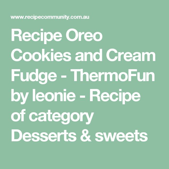 Recipe Oreo Cookies and Cream Fudge - ThermoFun by leonie - Recipe of category Desserts & sweets
