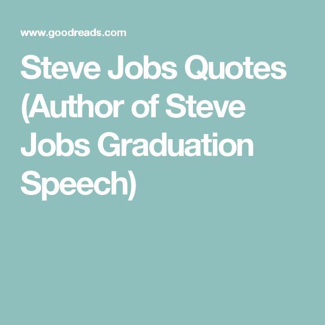 Steve Jobs Quotes (Author of Steve Jobs Graduation Speech)