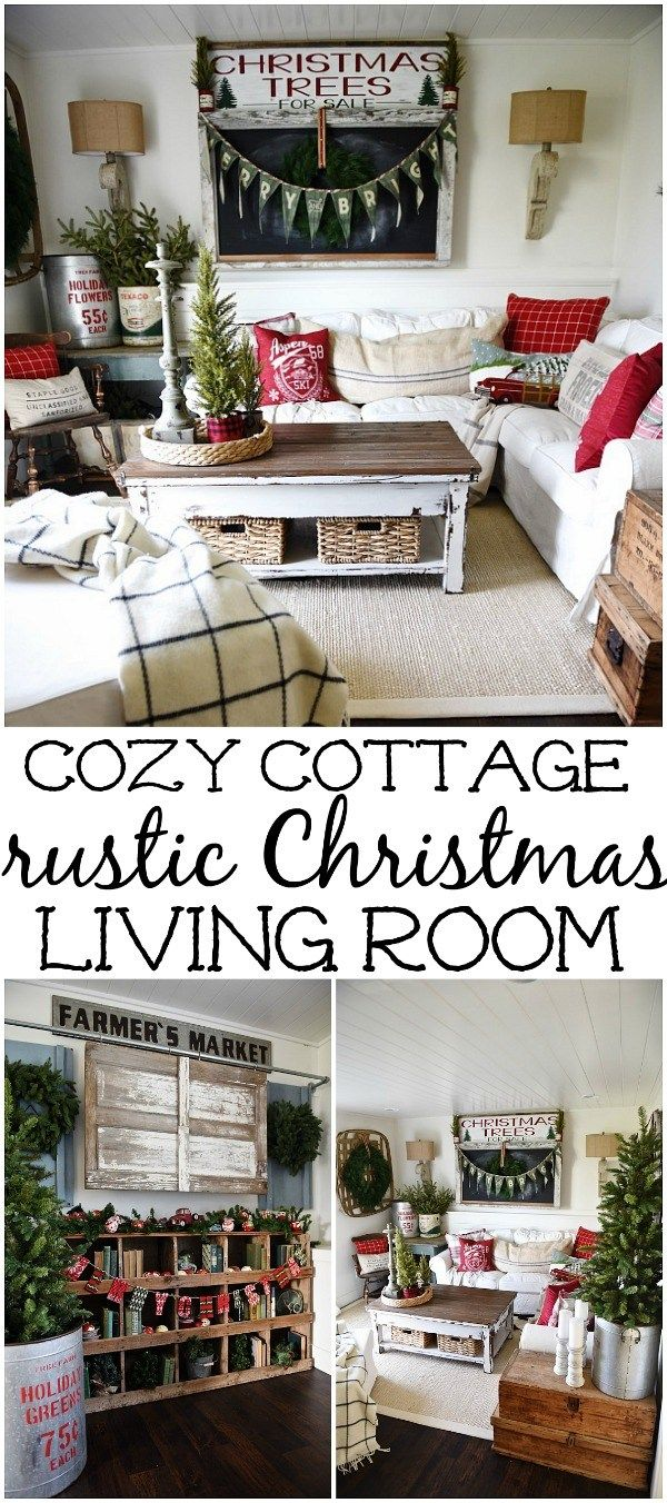 Cozy Rustic Christmas Cottage Living Room Cottage Christmas Christmas Living Rooms Farmhouse Christmas Decor #rustic #cottage #living #room