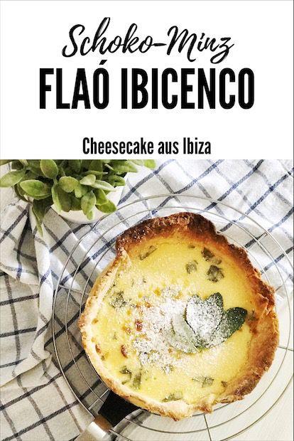 Schoko-Minz Flaó Ibicenco Käsekuchen aus Ibiza