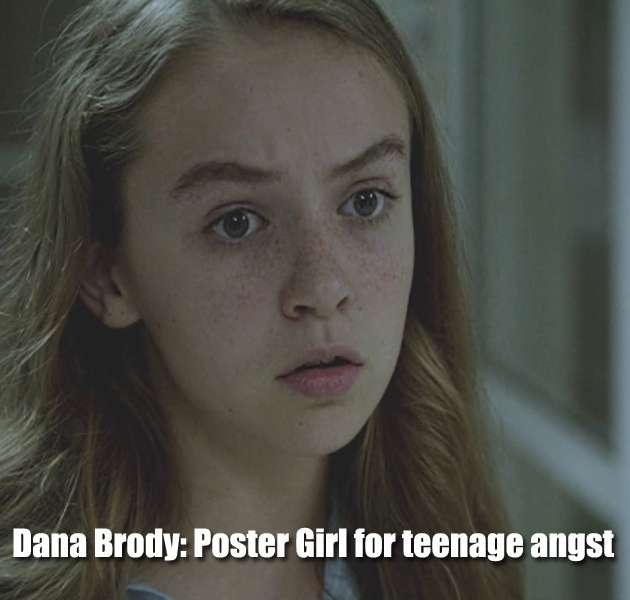 Funny Homeland: Dana Brody  Ain't that the truth...she's too annoying lol